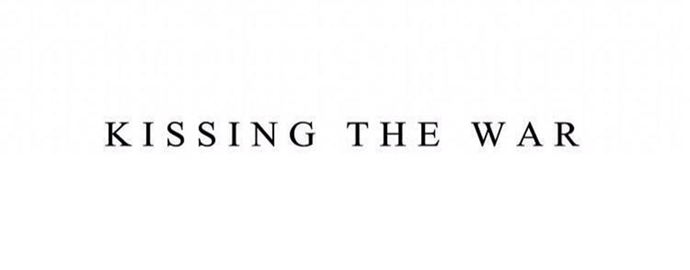 Kissing the war